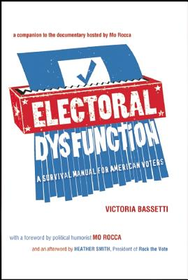 Electoral Dysfunction By Bassetti, Victoria/ Rocca, Mo (FRW)